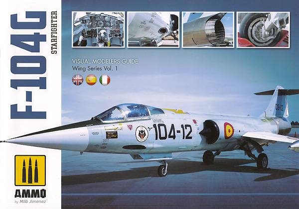 F-104G スターファイター ビジュアル モデリングガイド本(アモVISUAL MODELERS GUIDE Wing SeriesNo.A.MIG-6004)商品画像