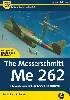 メッサーシュミット Me262 コンプリートガイド (改訂版)